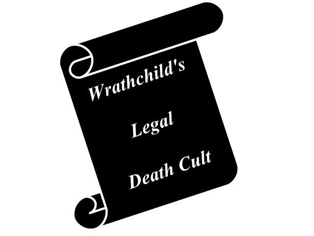 Wrathchild's Legal DeathCult
